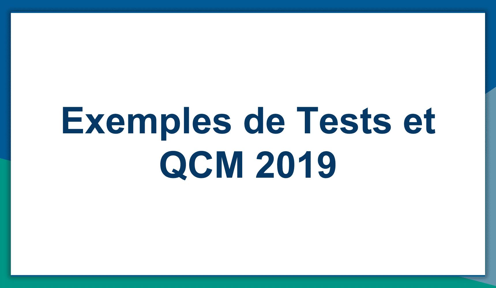 Exemples de Tests et QCM pour entretien 2019