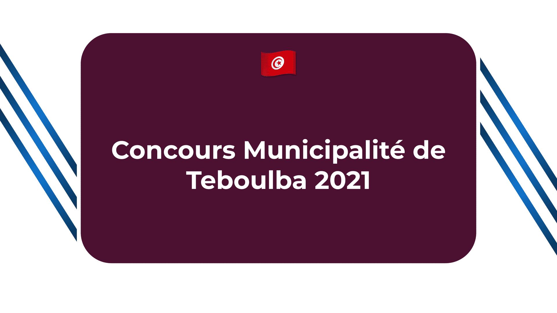 Concours Municipalité de Teboulba 2021