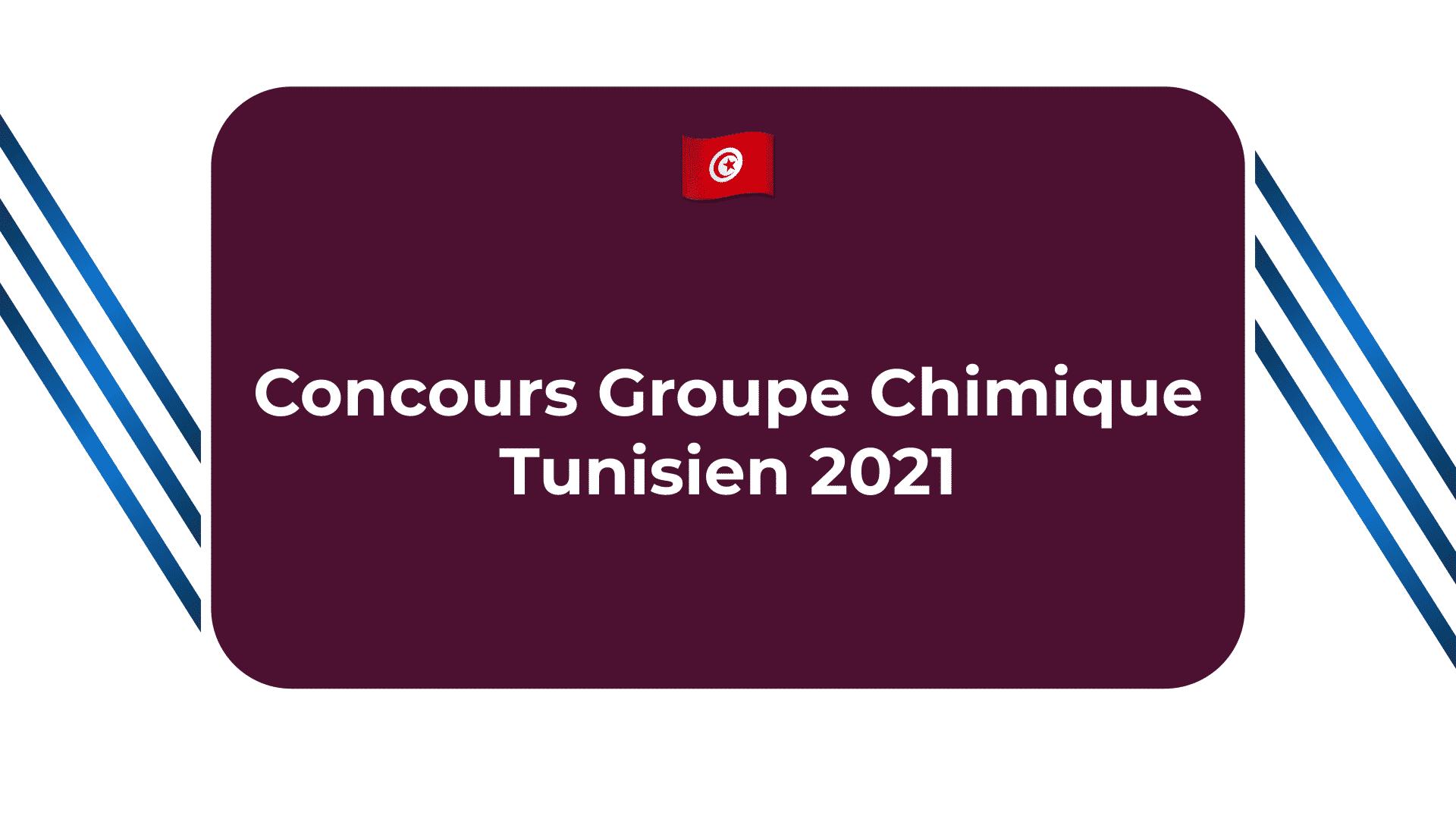 Concours Groupe Chimique Tunisien